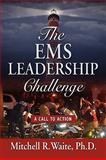 The ems leadership Challenge, Mitchell R. Waite, 1609100247