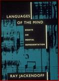Languages of the Mind : Essays on Mental Representation, Jackendoff, Ray S., 0262600242