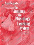 Student Workbook to Accompany the Anatomy and Physiology Learning System, Applegate, Edith J., 0721680240