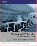 Mastering VIZ (R) Render for Autodesk ADT Users, Smell, James and Aubin, Paul F., 140188024X