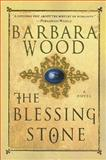 The Blessing Stone, Barbara Wood, 0312320248