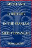Myth and Territory in the Spartan Mediterranean 9780521520249