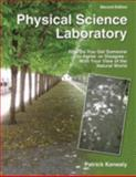 Physical Science Laboratory : How Do You Get Someone to Agree-Or Disagree - With Your View of the Natural World, Kenealy, Patrick F., 075755024X
