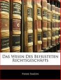 Das Wesen Des Befristeten Rechtsgeschäfts, Pierre Siméon, 1141330245