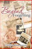 Beyond Forgetting, Christine Zimmerman, 1494490242