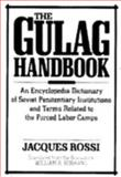 The Gulag Handbook : An Encyclopedia Dictionary of Soviet Penal Institutions, Rossi, Jacques, 1557780242