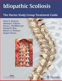 Idiopathic Scoliosis : The Harms Study Group Treatment Guide, , 1604060247