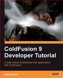 ColdFusion 9 Developer Tutorial, Farrar, John, 1849690243