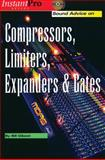 Sound Advice on Compressors, Limiters, Expanders and Gates, Gibson, Bill A., 1931140243