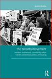 The Tenants' Movement : Resident Involvement, Community Action and the Contentious Politics of Housing, Bradley, Quintin, 0415720257