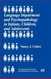 Language Impairment and Psychopathology in Infants, Children, and Adolescents, Cohen, Nancy J., 0761920250