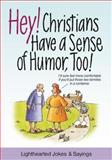 Hey! Christians Have a Sense of Humor, Too!, Patricia Mitchell, 0989580253