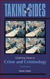 Taking Sides : Clashing Views in Crime and Criminology, Hickey, Thomas, 0078050251