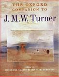 The Oxford Companion to J. M. W. Turner 9780198600251
