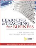 Learning and Teaching for Business : Case Studies of Successful Innovation, , 0749440252