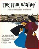 The Fair Women, Jeanne Madeline Weimann, 0897330250