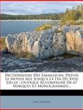 Dictionnaire Des Émailleurs, Emile Molinier, 1278930256