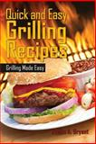 Quick and Easy Grilling Recipes, Justin Bryant, 1484160258