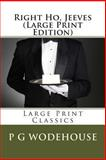 Right Ho, Jeeves (Large Print Edition), P.g. Wodehouse, 1491090251
