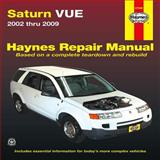 Saturn VUE Automotive Repair Manual, 2002-2009, Editors of Haynes Manuals, 1620920255