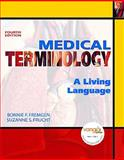Medical Terminology : A Living Language Value Package, Fremgen and Fremgen, Bonnie F., 0136070256