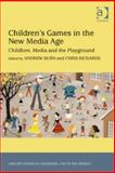 Children's Games in the New Media Age : Childlore Media and the Playground, Burn, Andrew Nicholas, 1409450252
