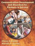 Communication Development and Disorders for Partners in Service : An Overview for Partners in Service, Gunter, Cheryl and Koenig, Mareile, 1597560251