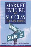 Market Failure or Success : The New Debate, The Independent Institute, 1843760258