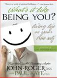 What's It Like Being You?, Paul Kaye and John-Roger, 1893020258