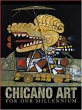 Chicano Art for Our Millennium, Gary D. Keller and Mary Erickson, 1931010250