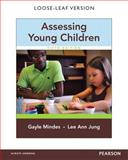 Assessing Young Children, Loose-Leaf Version, Gayle Mindes, Lee Ann Jung, 0133850250