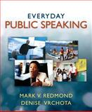 Everyday Public Speaking, Redmond, Mark V. and Vrchota, Denise, 0205500250