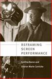 Reframing Screen Performance, Baron, Cynthia and Carnicke, Sharon Marie, 0472050257