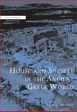 House and Society in the Ancient Greek World, Nevett, Lisa C., 0521000254