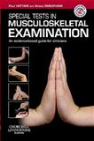 Special Tests in Musculoskeletal Examination : An Evidence-Based Guide for Clinicians, Hattam, Paul Martin and Smeatham, Alison, 0702030252