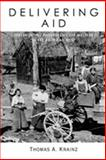 Delivering Aid : Implementing Progressive Era Welfare in the American West, Krainz, Thomas A., 0826330258