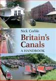Britain's Canals, Nick Corble and Patricia O'Driscoll, 1445600250
