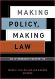Making Policy, Making Law : An Interbranch Perspective, , 1589010256