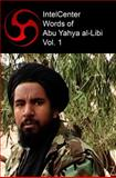IntelCenter Words of Abu Yahya al-Libi Vol. 1 9781606760253