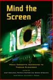 Mind the Screen : Media Concepts According to Thomas Elsaesser, , 9089640258