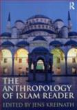 The Anthropology of Islam Reader, , 041578025X
