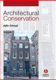 Architectural Conservation : Principles and Practice, Orbasli, Aylin and Grover, Philip, 0632040254