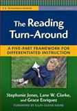The Reading Turn-Around : A Five Part Framework for Differentiated Instruction, Jones, Stephanie and Clarke, Lane, 0807750255