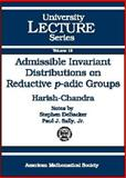 Admissible Invariant Distributions on Reductive P-ADIC Groups, Harish-Chandra, 0821820257