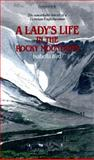 A Lady's Life in the Rocky Mountains, Bird, Isabella Lucy, 0891740252
