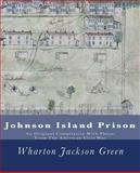 Johnson Island Prison, Wharton Jackson Green and Henry E. Shepherd, 1466310251