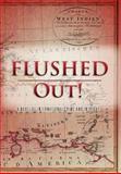 Flushed Out!, E. Michael Abel, 1479730254