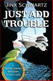 Just Add Trouble, Jinx Schwartz, 149090025X