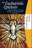 The Eucharistic Epiclesis : A Detailed History from the Patristic to the Modern Era, McKenna, John, 1595250255