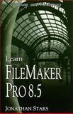 Learn FileMaker Pro 8.5, Jonathan Stars, 159822025X